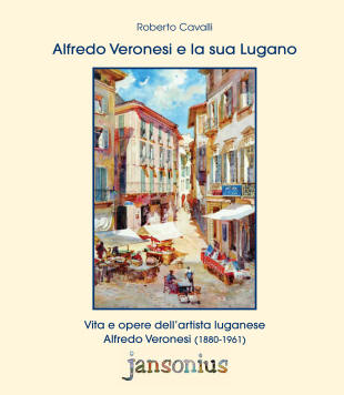 Alfredo Veronesi e la sua Lugano