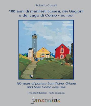 100 anni di manifesti ticinesi, dei Grigioni e del Lago di Como - Parte II