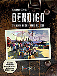 Bendigo - Storia di un emigrante ticinese