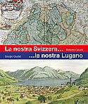 La nostra Svizzera... la nostra Lugano
